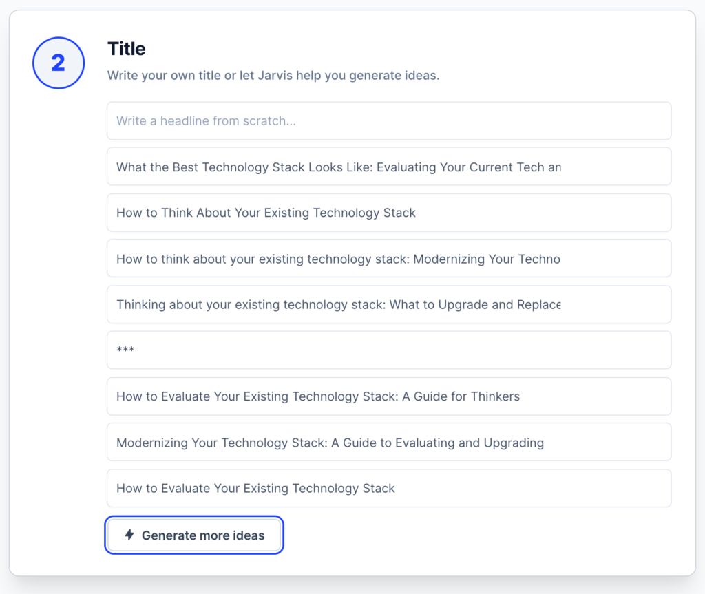 """Screenshot of inside the Jarvis AI content generator. Image shows sample titles generated by Jarvis. Samples include """"How to Think About Your Existing Technology Stack"""" and """"Modernizing your Technology Stack: A Guide for Thinkers"""""""